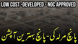 Five low cost NOC approved developed hosuing projects in twin cities .