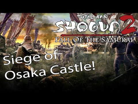Siege of Osaka Castle! Total War: Shogun 2 Fall of the Samurai Historical Battle
