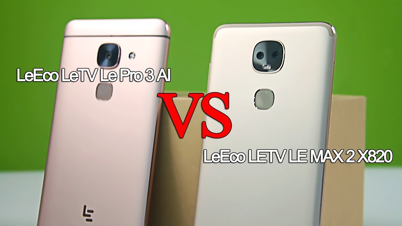 34977eae21e3 LeEco LeTV Le Pro 3 AI VS LeEco LETV LE MAX 2 X820 - YouTube