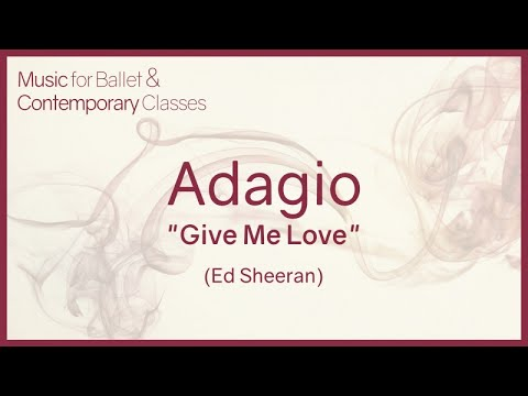 Give Me Love - Ed Sheeran - piano cover (Adagio) Pop Songs for Ballet Class
