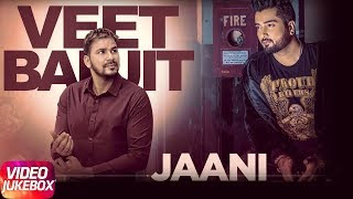 Veet Baljit Vs Jaani | Diljit Dosanjh | Prabh Gill | B Praak | Latest Punjabi Songs 2018