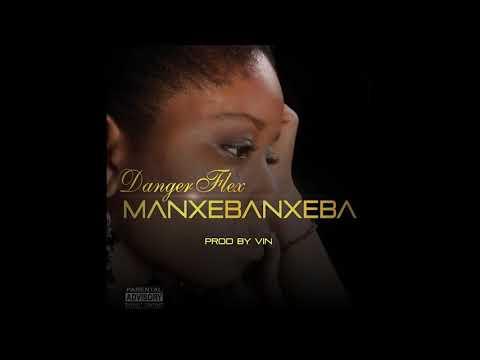 Dangerflex Manxebanxeba Official Audio