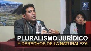 Pluralismo Jurídico y Derechos de la Naturaleza
