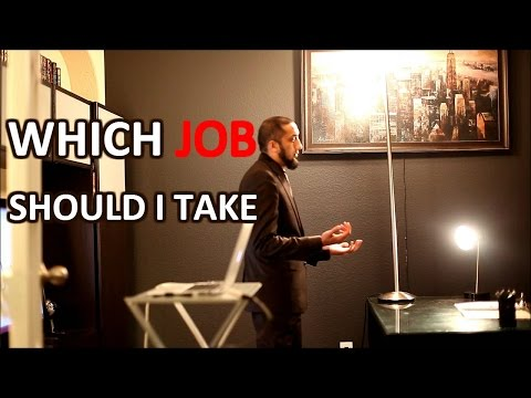 Which Job Should I Take - Nouman Ali Khan