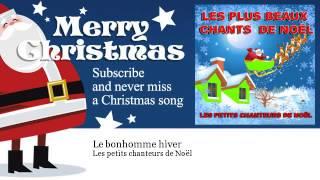 Les petits chanteurs de Noël - Le bonhomme hiver