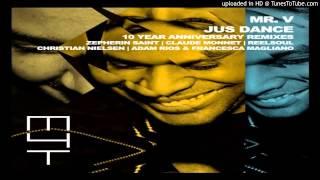 Mr. V - Jus Dance (Christian Nielsen Remix)