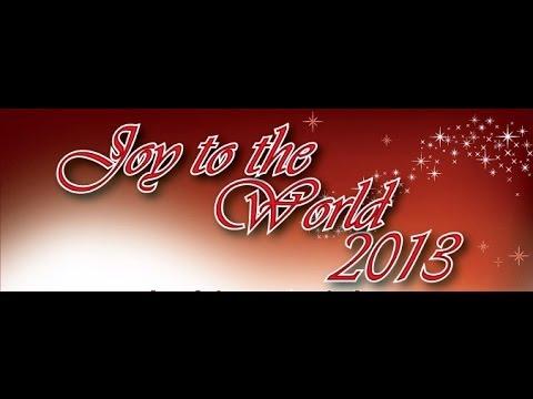 Joy to the World 2013 - Part 2