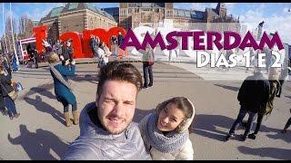Vlog Amsterdam | Dias 1 e 2 - Comendo muito - Red Light District - Museu Van Gogh - I amsterdam