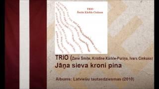 Trio (Šmite, Kārkle, Cinkuss)- Jāņa sieva kroni pina