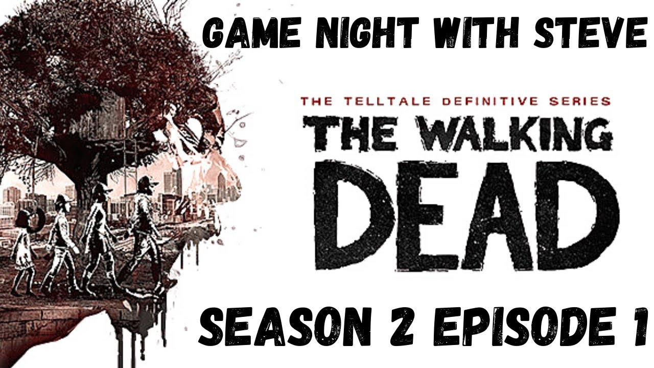 Game Night with Steve | TWD Telltale Definitive Series | S2 E1