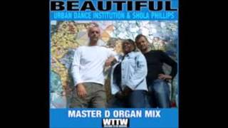 Urban Dance Institution & Shola Phillips - Beautiful (Master D Organ Mix)