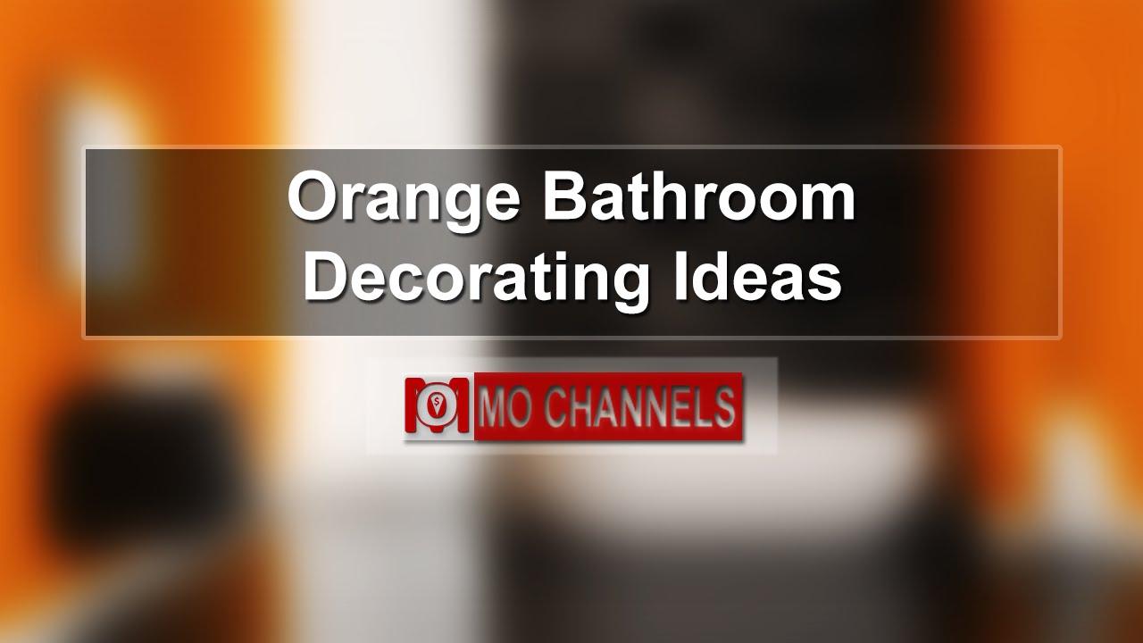 Orange Bathroom Decorating Ideas - YouTube
