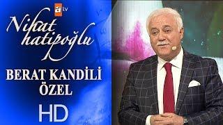 Nihat Hatipoğlu ile Berat Kandili Özel - 30 Nisan 2018