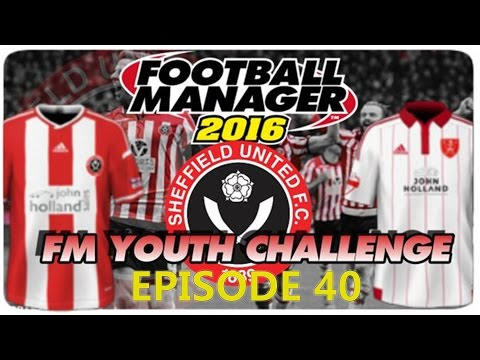 Football Manager 2016|FM16 Youth Challenge with Sheffield Utd| Youth Intake|Episode 40