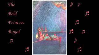 The Bold Princess Royal a poem with chromatic harmonica accompaniment