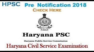 HPSC HCS 2018 NOTIFICATION PCS JOBS NEW VACANCY EXAM PATTERN AGE PAPER ELIGIBILITY RESERVATION New
