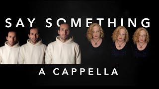Say Something - Great Big World ft. Christina Aguilera [SATB a cappella]