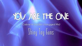 "Shiny Toy Guns - ""You Are The One"" (Gabriel & Dresden Unplugged Mix)"