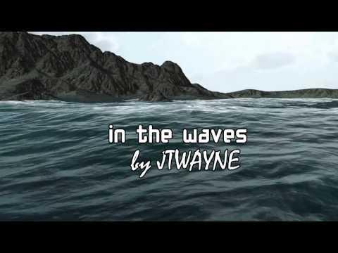IN THE WAVES BY JTWAYNE