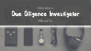 Information a Due Diligence Investigator Looks For