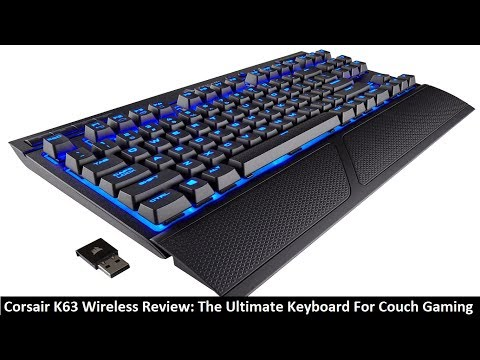 Corsair K63 Wireless Review: The Ultimate Keyboard For Couch Gaming