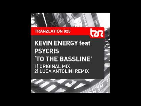 Kevin Energy, Psycris - To The Bassline (Original Mix) [Tranzlation]