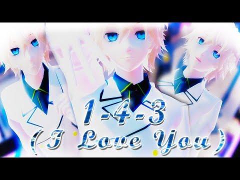 【MMD】1-4-3 (I Love You)【Mikaela】