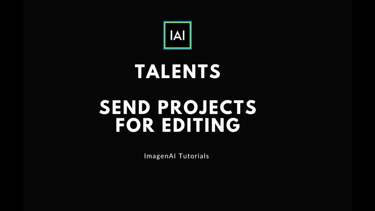 TALENTS | Send projects for editing