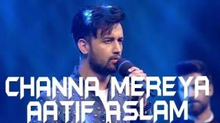 channa mereya||Atif Aslam