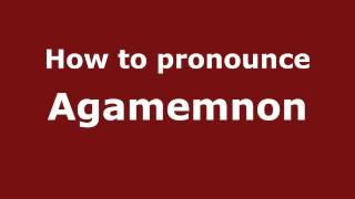 how to pronounce agamemnon pronouncenames com
