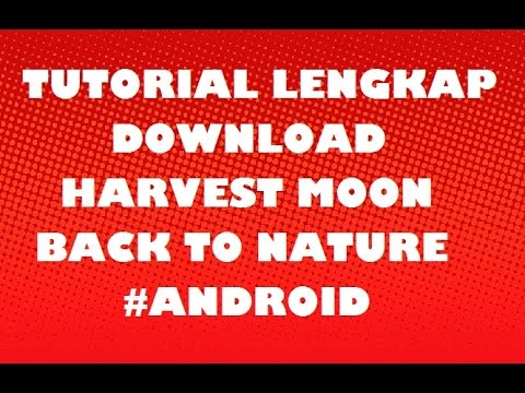Tutorial Lengkap Download Harvest Moon Back to Nature