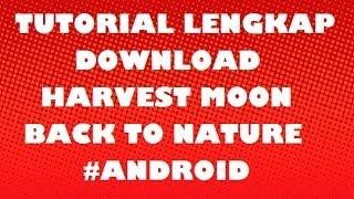 Tutorial Lengkap Download Harvest Moon Back to Nature(Tutorial download harvest moon back to nature dijamin work yaa.. Jika tampilan video kurang jelas, dapat kalian klik icon