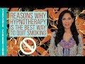 Reasons Why Hypnotherapy IS The Best Way To Quit Smoking