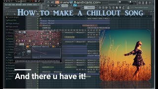 How to make a chillout song! (under 3 min)