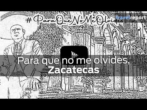 Para que no me olvides: Zacatecas