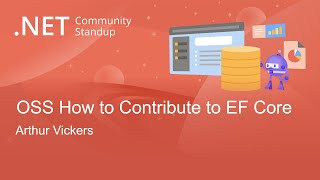 Entity Framework Community Standup - Open Source Contributions: How to Add a Feature to EF Core