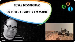 As Novas Descobertas do Rover Curiosity Em Marte - Guia do Espaço S02E14 | Bláblálogia