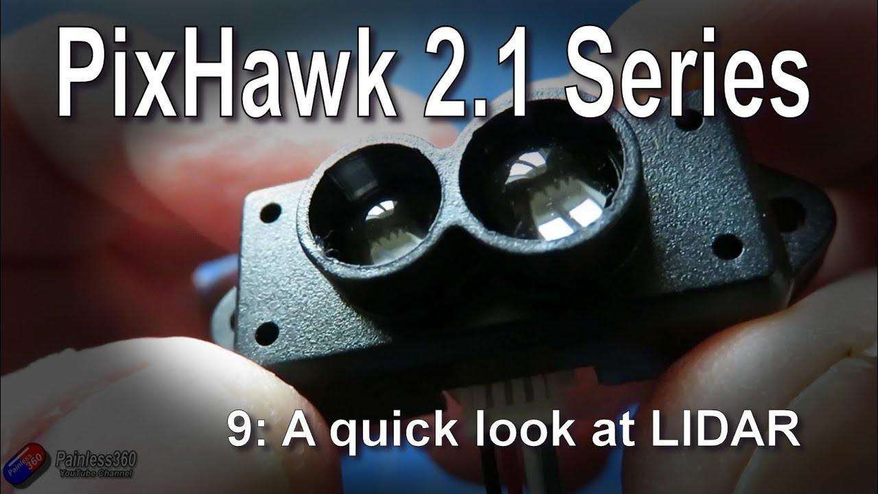 (9/9) Pixhawk 2 1 Series: A quick look at LIDAR