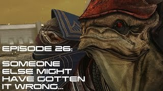 Modded Mass Effect 3 Ep 26:  SOMEONE ELSE MIGHT HAVE GOTTEN IT WRONG...