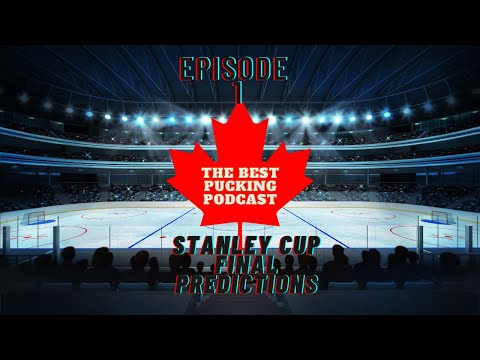 The Best Pucking Podcast Episode 1: Stanley Cup Final Predictions