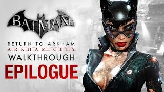 Batman: Return to Arkham City Epilogue - Catwoman Final Episode