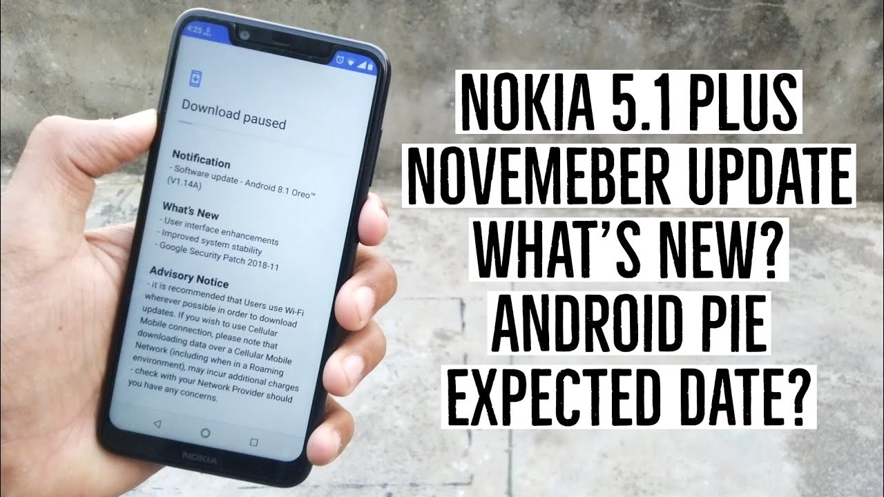 Nokia 5 1 Plus November 2018 Update What's New? Android 9 0 Pie Update  Expected Date?