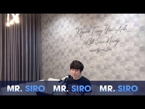 Người Từng Yêu Anh Rất Sâu Nặng - Cover By Mr. Siro (Piano Version)