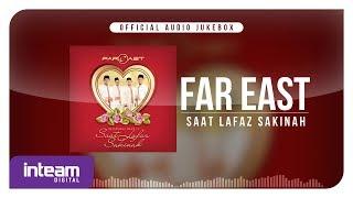 Far East - Saat Lafaz Sakinah (Official Audio Jukebox)