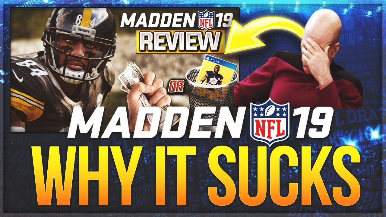 HERES WHY PEOPLE HATE MADDEN 19 | Madden 19 Review 2 0