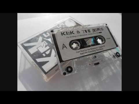 Kirk & the Jerks (Full Album)