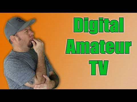 Ham Radio 2.0: Episode 46 - Getting Started in Digital Amateur Television