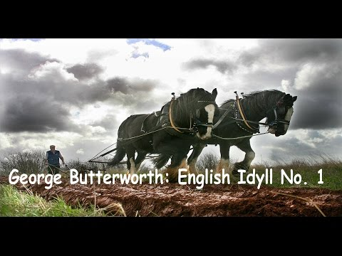 George Butterworth: English Idyll 1