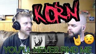 KORN - YOU'LL NEVER FIND ME 🤘🤘🤘 reaction