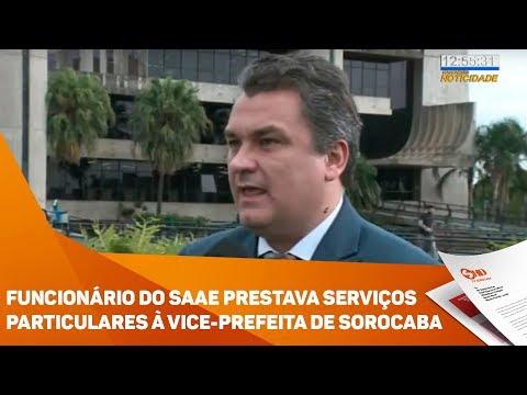Funcionário do SAAE prestava serviços particulares à vice-prefeita de Sorocaba - TV SOROCABA/SBT